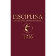 The Book of Discipline Umc 2016 Spanish