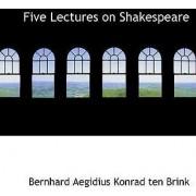 Five Lectures on Shakespeare by Bernhard Aegidius Konrad Ten Brink