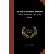 The Real America in Romance: A Century Too Soon - The Age of Tyranny; Volume 6
