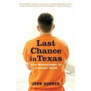 Last Chance in Texas by John Hubner