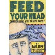 Feed Your Head by Earl Hipp