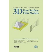 Verification and Validation of 3D Free-surface Flow Models by Sam S.Y. Wang