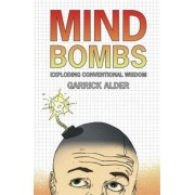 Mind Bombs: Exploding Conventional Wisdom