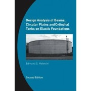Design Analysis of Beams, Circular Plates and Cylindrical Tanks on Elastic Foundations by Edmund S. Melerski