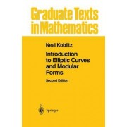 Introduction to Elliptic Curves and Modular Forms by Neal Koblitz