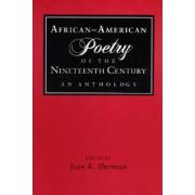 African-American Poetry of the Nineteenth Century by Joan R. Sherman