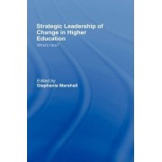 Strategic Leadership of Change in Higher Education by Stephanie Marshall