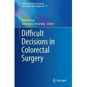 Difficult Decisions in Colorectal Surgery 2017 by Neil Hyman
