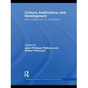 Culture, Institutions, and Development by Jean-Philippe Platteau