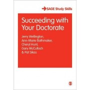 Succeeding with Your Doctorate by Jerry J. Wellington