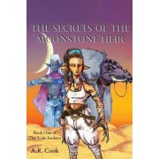 The Secrets of the Moonstone Heir: Book One of the Scale Seekers