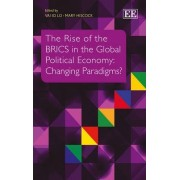 The Rise of the BRICS in the Global Political Economy by Vai Io Lo