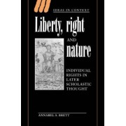 Liberty, Right and Nature by Annabel S. Brett