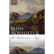 Irish Novelists and the Victorian Age by James H Murphy