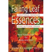 Falling Leaf Essences by Grant R. Lambert