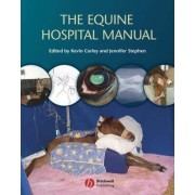 The Equine Hospital Manual by Kevin Corley
