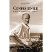 Confesiunile unui scriitor diletatant - Elek Tibor