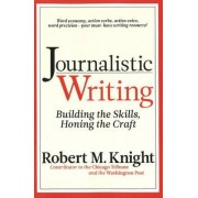 Journalistic Writing by Robert M. Knight