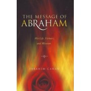 Message of Abraham by Ibrahim Canan