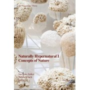 Naturally Hypernatural I: Concepts of Nature by Suzanne Anker