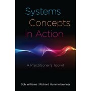 Systems Concepts in Action by Bob Williams