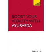 Boost Your Vitality with Ayurveda: Teach Yourself by Sarah Lie