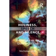 Holiness,Speech and Silence by Nicholas Lash