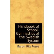 Handbook of School-Gymnastics of the Swedish System by Nils Posse