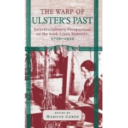 The Warp of Ulster's Past by Marilyn Cohen