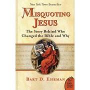 Misquoting Jesus by Bart D. Ehrman