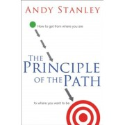 The Principle of the Path: How to Get from Where You Are to Where You Want to Be, Paperback