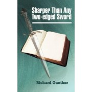 Sharper Than Any Two-edged Sword by Richard Gunther