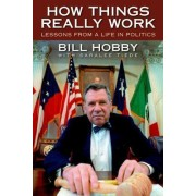 How Things Really Work by Bill Hobby