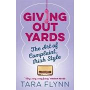 Giving Out Yards by Tara Flynn