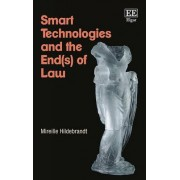 Smart Technologies and the End of Law by Mireille Hildebrandt