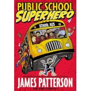Public School Superhero, Hardcover