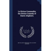 La Divina Commedia; The Divine Comedy of Dante Alighieri;