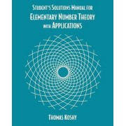 Elementary Number Theory with Applications, Student Solutions Manual by Thomas Koshy