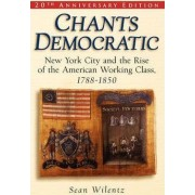 Chants Democratic by George Henry Davis 1886 Professor of American History Sean Wilentz