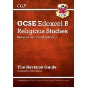 New Grade 9-1 GCSE Religious Studies: Edexcel B Beliefs in Action Revision Guide with Online Edition by CGP Books
