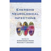 Emerging Neurological Infections by Richard T. Johnson