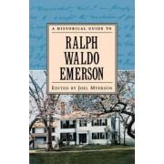 A Historical Guide to Ralph Waldo Emerson by Joel Myerson
