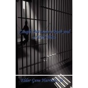 Caught Between a Rock and a Hard Place by Jr Gene Harrison