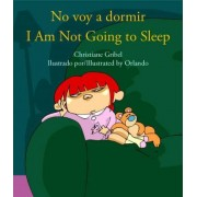 No Voy A Dormir/I Am Not Going To Sleep by Christiane Gribel
