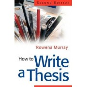 How to Write a Thesis by Dr Rowena Murray