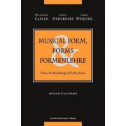 Musical Form, Forms & Formenlehre by William E. Caplin