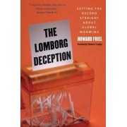 The Lomborg Deception by Howard Friel