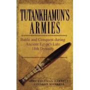 Tutankhamun's Armies by John Coleman Darnell