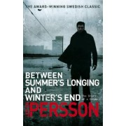 Between Summer's Longing and Winter's End by Leif G. W. Persson