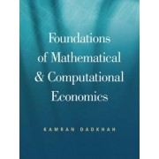 Foundations of Mathematical and Computational Economics by Kamran Dadkhah